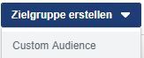Screenshot anlegen einer Custom Audience auf Facebook