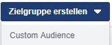 Screenshot anlegen einer Custom Audience auf Facebook